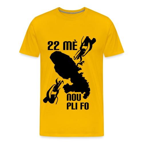 22 Mé, Nou Pli Fo - T-shirt Premium Homme