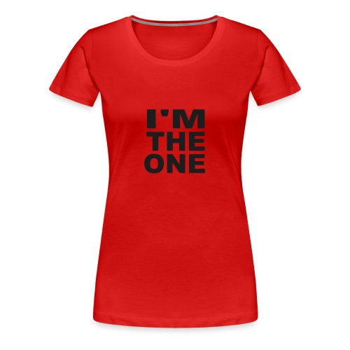 I'm the one t-skjorte - Premium T-skjorte for kvinner
