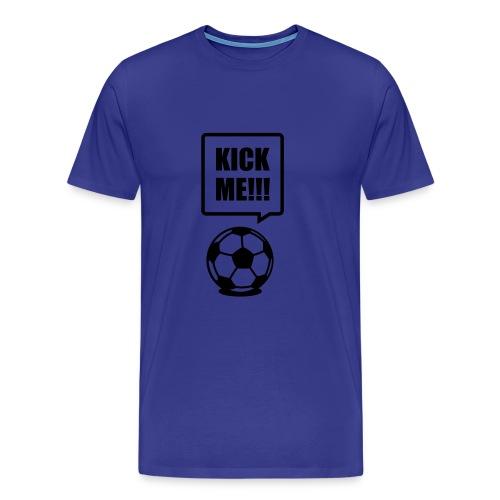 Kick Me T-Shirt - Men's Premium T-Shirt