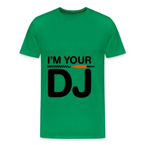 T-Shirt I'm your DJ - T-shirt Premium Homme