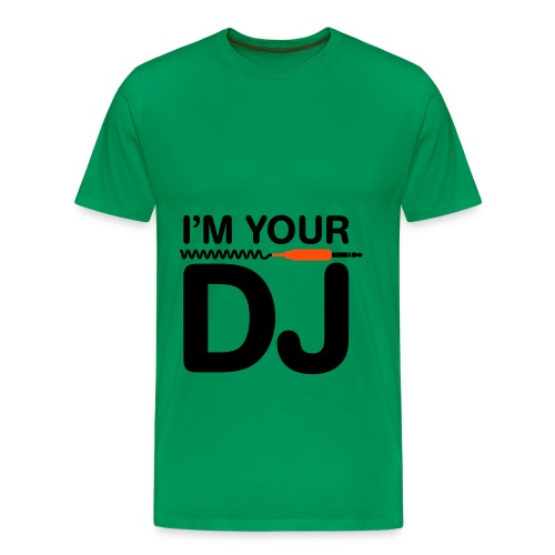 T-Shirt I'm your DJ - T-shirt Premium Homme