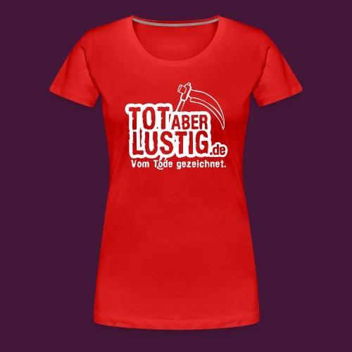 Tot aber lustig - Frauen Premium T-Shirt
