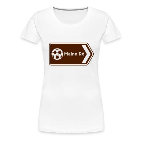 Maine Road - Tourist Sign - Women's Premium T-Shirt