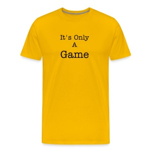 It's Only A Game - Men's Premium T-Shirt