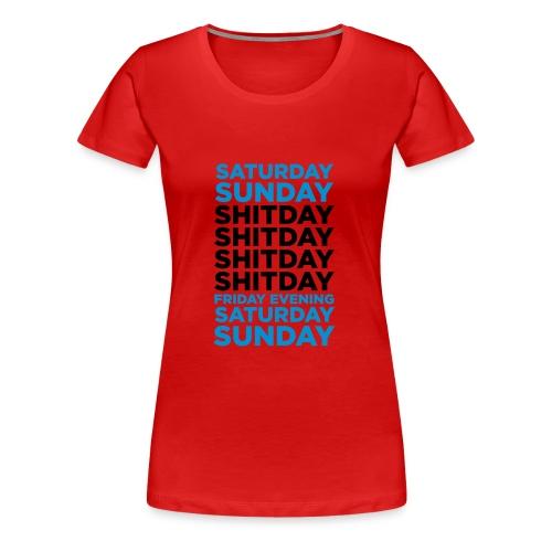 Shitday - Women's Premium T-Shirt