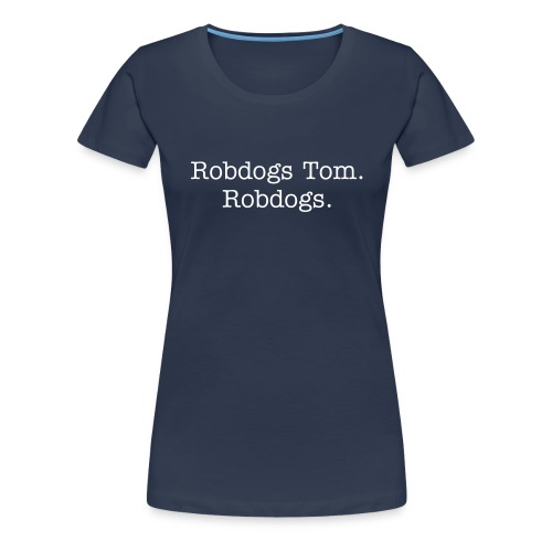 Robdogs - Women's Premium T-Shirt