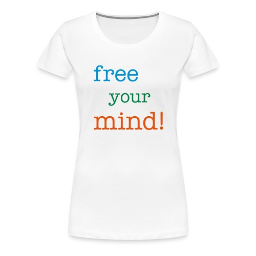 t-skjorte free your mind! jente - Premium T-skjorte for kvinner