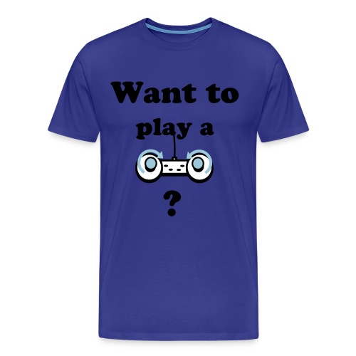 Want to play a game T-shirt - Men's Premium T-Shirt