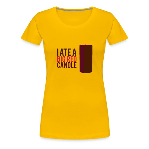 Brick Tamland 'I ate a big red candle' Tee - Women's Premium T-Shirt