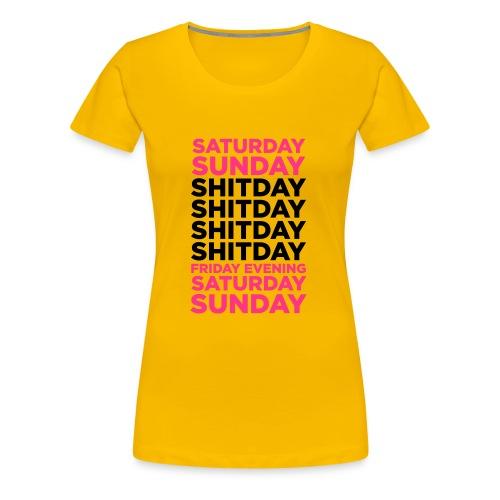 shitday - Premium T-skjorte for kvinner
