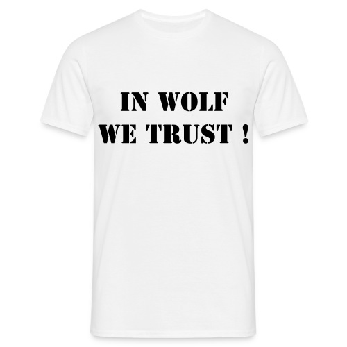 T-shirt Homme In Wolf we trust ! - T-shirt Homme