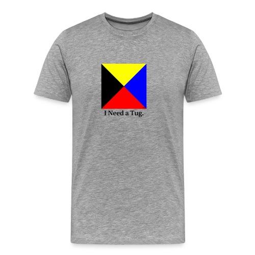 I Need a Tug. - Men's Premium T-Shirt