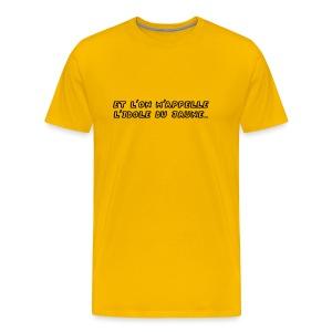 Et l'on m'appelle l'idole du jaune ... tee shirt feria - T-shirt Premium Homme