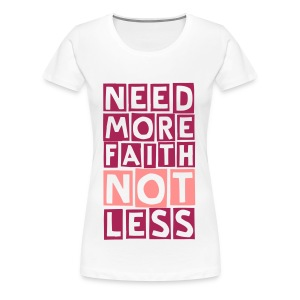 more faith (F) - Women's Premium T-Shirt