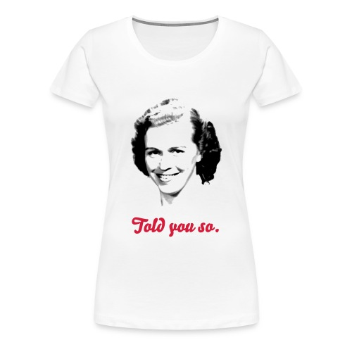 Topp - TOLD YOU SO - Premium-T-shirt dam