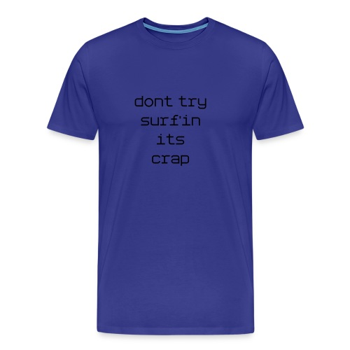 Dont Try surf'in - Men's Premium T-Shirt