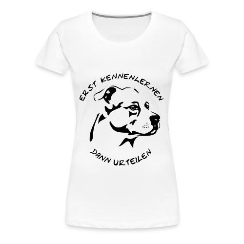 Erst kennenlernen, dann urteilen - Frauen Premium T-Shirt