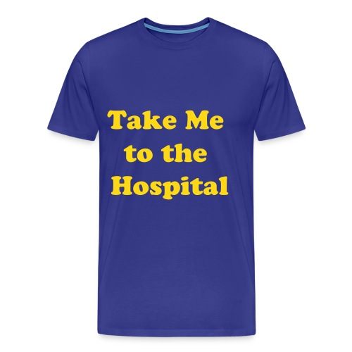 take me to the hosp blue - Men's Premium T-Shirt