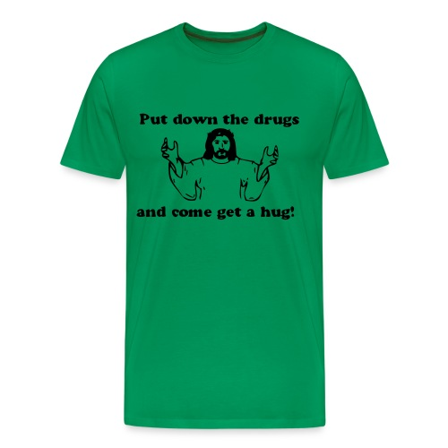 Put down the drugs and come get a hug Jesus t-shirt - Premium-T-shirt herr