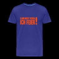 T-Shirts ~ Männer Premium T-Shirt ~ Kann nicht reden...