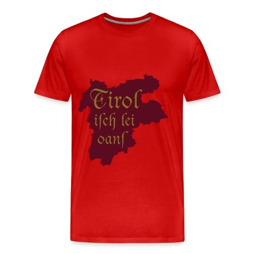 Tirol isch lei onas - Männer Premium T-Shirt