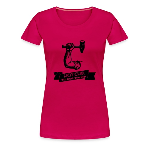 Break Your Legs - Women's Premium T-Shirt