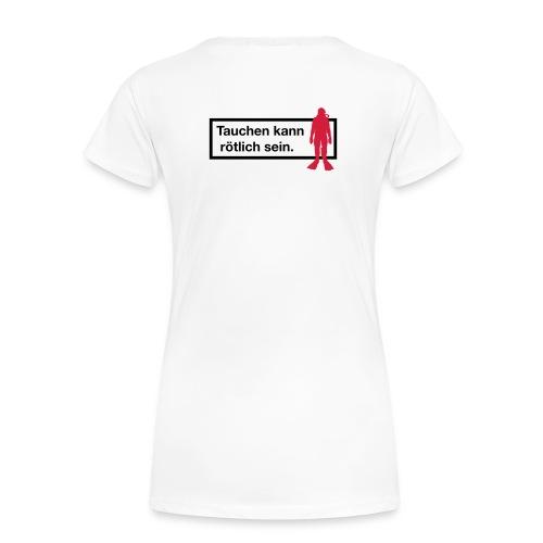 Tauchen kann rötlich sein. - Frauen Premium T-Shirt