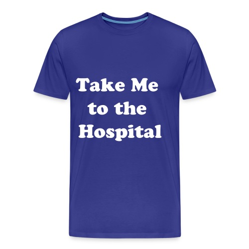 take me to the hosp d blue - Men's Premium T-Shirt