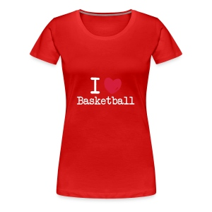 T-Shirt I love Basketball - T-shirt Premium Femme