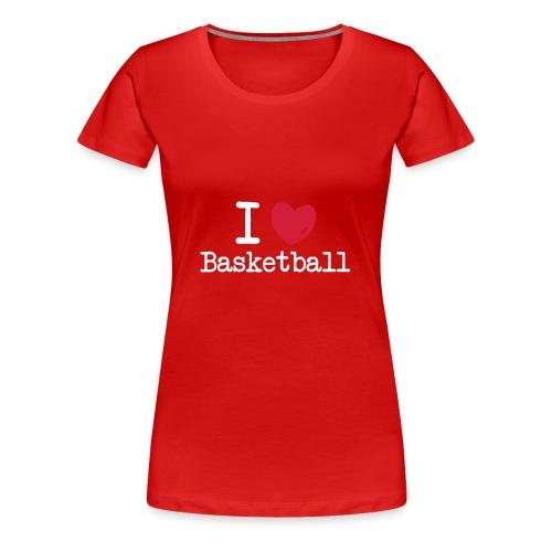 T-Shirt I love Basketball - T-shirt Premium Femme