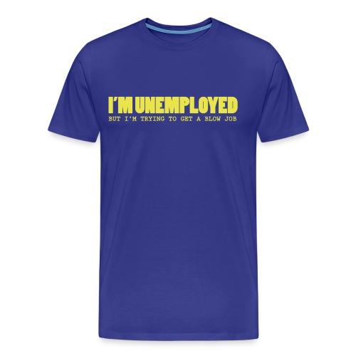 T-shirt Unemployed / Blowjob - Mannen Premium T-shirt
