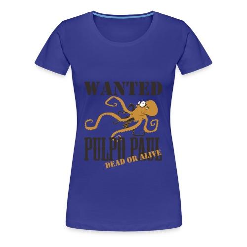 Paul le poulpe Wanted t-shirt Spanish Edition Women - T-shirt Premium Femme