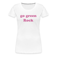 T-Shirts ~ Women's Premium T-Shirt ~ go green Rock Women's T