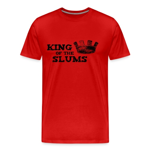 King of the Slums - Men's Premium T-Shirt