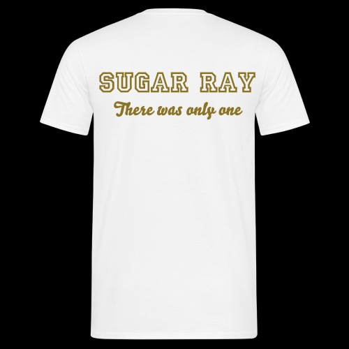 Sugar Ray - There was only one - Men's T-Shirt