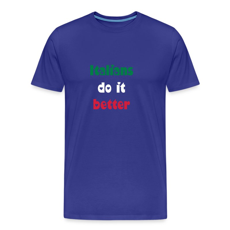 Italians do it better - Men's Premium T-Shirt