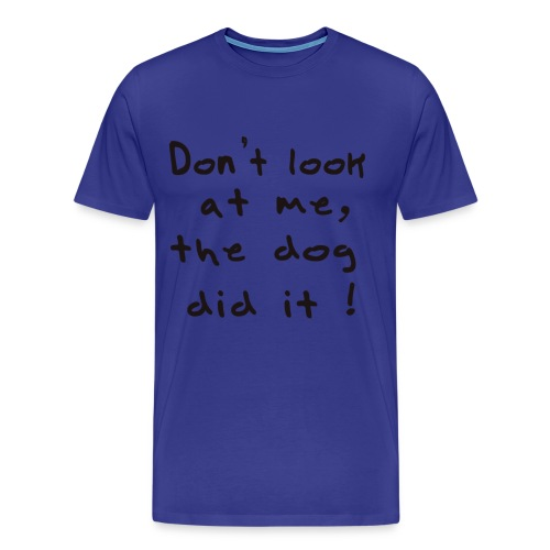 the dog did it - T-shirt Premium Homme