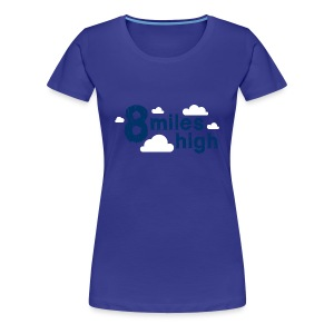 8 Miles High - Women's Premium T-Shirt