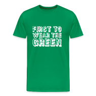 T-Shirts ~ Men's Premium T-Shirt ~ First To Wear The Green