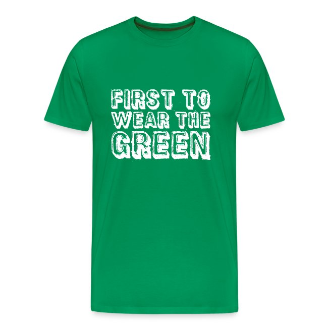First To Wear The Green