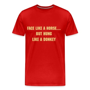 Face like a horse... T-shirt - Men's Premium T-Shirt