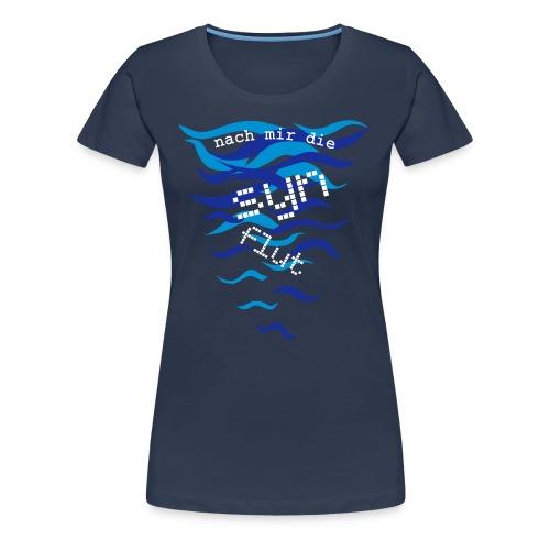 Nach mir die SYN-Flut - Frauen Premium T-Shirt
