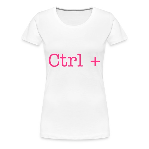 Ctrl + (White T-shirt with Pink text Women) - Women's Premium T-Shirt