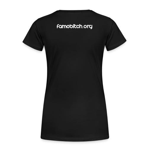 famebitch. Damen - Frauen Premium T-Shirt