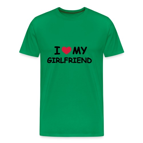 I LOVE MY GIRLFRIEND - Men's Premium T-Shirt