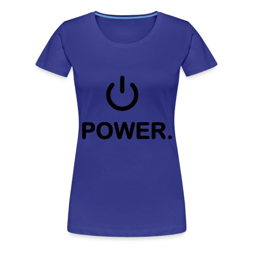Power. - Premium-T-shirt dam