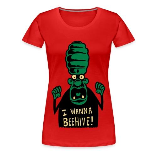 I wanna beehive! - Women's Premium T-Shirt
