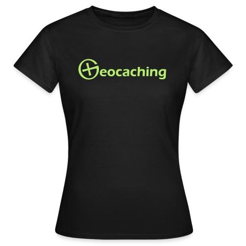 Geocaching Girl Shirt - Tolles Geschenk für Geocacher! - Frauen T-Shirt