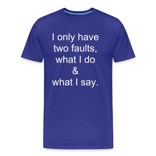 My faults - Men's Premium T-Shirt