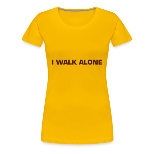walk alone 2 - Women's Premium T-Shirt